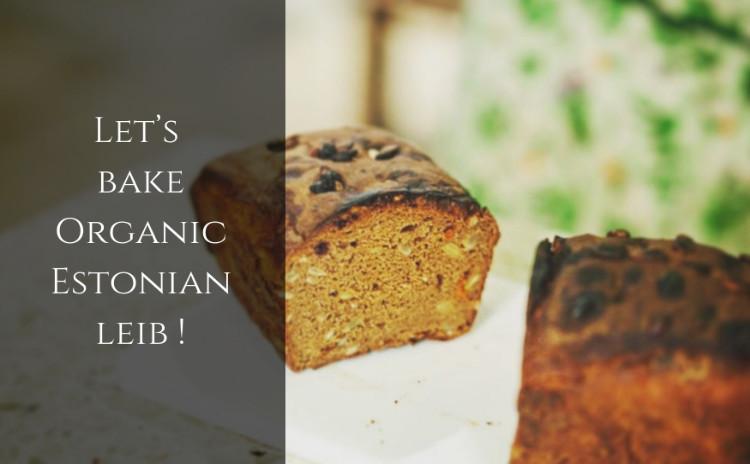 オーガニックライ麦100%のエストニア黒パン(Leib)を作ろう!