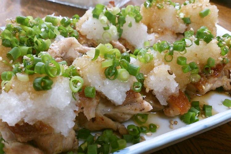 鶏モモ肉のさっぱりおろしぽん酢 レシピ・作り方 by りぽびったん ...