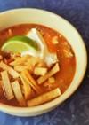 メキシカン★トルティーヤスープ