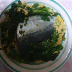 さわら(さごし)と菜の花、白菜の卵とじ