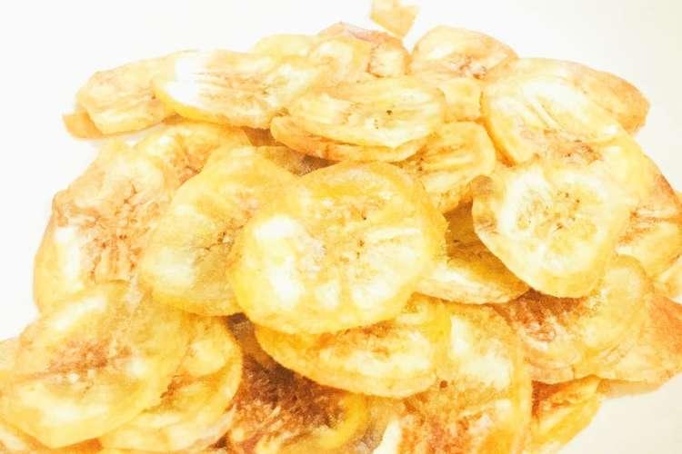 チップス 作り方 バナナ 魅惑のバナナ・チップス