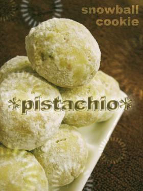 *ピスタチオのスノーボールクッキー*
